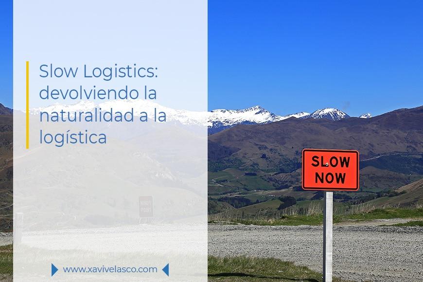 Portada Slow logistics: devolviendo la naturalidad a la logística